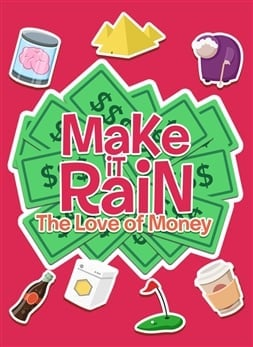 Make It Rain: The Love of Money (WP)