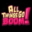 ALL THINGS GO BOOM!