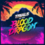 Trials of the Blood Dragon achievements